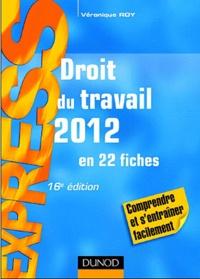 Véronique Roy - Droit du travail 2012 - en 22 fiches.