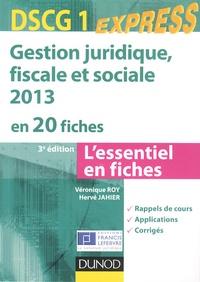 Véronique Roy et Hervé Jahier - DSCG 1 : Gestion juridique, fiscale et sociale - En 20 fiches, Edition 2013.
