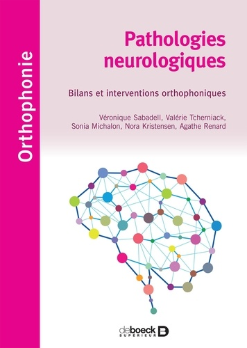 Pathologies neurologiques. Bilans et interventions orthophoniques