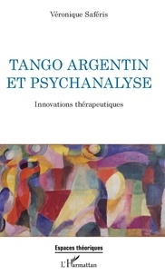 Véronique Saféris - Tango argentin et psychanalyse - Innovations thérapeutiques.