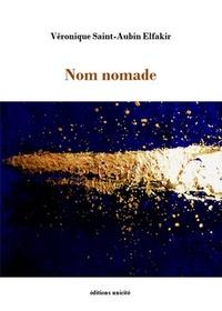 Téléchargements gratuits e-books Nom nomade par Véronique Saint-Aubin Elfakir