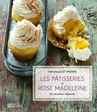 Les pâtisseries de Rose Madeleine - 50 recettes véganes.pdf