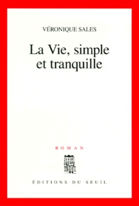 Véronique Sales - La vie, simple et tranquille.