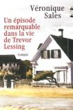 Véronique Sales - Un épisode remarquable dans la vie de Trevor Lessing.
