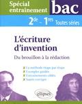 Véronique Salvetat-Fondeviole - L'écriture d'invention 2de-1res toutes séries - Du brouillon à la rédaction.