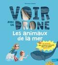 Véronique Sarano et Pauline Duhamel - Les animaux de la mer.