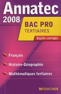 Véronique Saunier et Jean Glorieux - Disciplines générales Bac Pro tertiaires (Français ; Histoire-Géographie ; Mathématiques tertiaires) - Sujets corrigés.