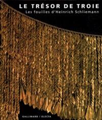 Véronique Schiltz et Anne Klimov - Le trésor de Troie - Les fouilles d'Heinrich Schliemann.
