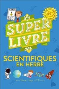 Véronique Schwab - Le super livre des petits scientifiques en herbe.