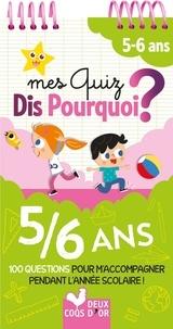 Véronique Schwab et  Monsieur Dupont - Mes quiz dis pourquoi ? 5-6 ans - 100 questions pour m'accompagner pendant l'année scolaire !.