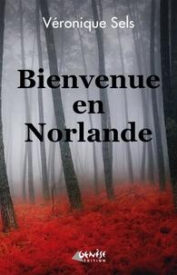 Véronique Sels - Bienvenue en Norlande.