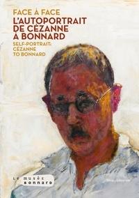 Véronique Serrano - Face à face - L'autoportrait de Cézanne à Bonnard.
