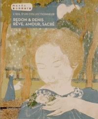 Véronique Serrano et Gilles Genty - Redon & Denis : rêve, amour, sacré - L'oeil d'un collectionneur.