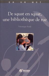 Véronique Soulé - De squat en squat, une bibliothèque de rue.