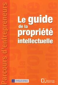 Véronique Stérin et Catherine Druez-Marie - Le guide de la propriété intellectuelle.