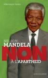 """Véronique Tadjo - Nelson Mandela : """"Non à l'Apartheid""""."""