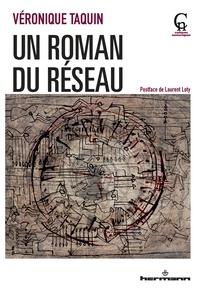 Véronique Taquin - Un roman du réseau.