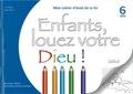 Véronique Tellène - Enfants, louez votre Dieu ! - Mon cahier d'éveil de la foi.