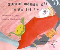 """Véronique V. Beau et Demetra Nikolopoulou - Quand maman dit """"Au lit !""""."""