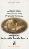 Véronique Valade - Des poilus écrivent la Grande Guerre.