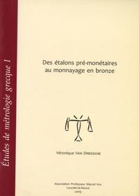 Véronique Van Driessche - Etudes de métrologie grecque - Volume 1, Des étalons pré-monétaires au monnayage en bronze.