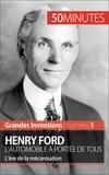 Véronique Van Driessche et  50 minutes - Henry Ford. L'automobile à portée de tous - L'ère de la mécanisation.