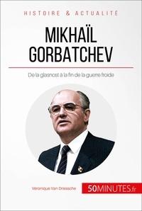 Véronique Van Driessche et  50MINUTES - Grandes Personnalités  : Mikhaïl Gorbatchev - De la glasnost à la fin de la guerre froide.