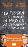 """Véronique Vasseur et Gabriel Mouesca - """"La prison doit changer, la prison va changer"""" avait-il dit."""