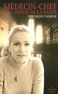 Véronique Vasseur - Médecin-chef à la prison de la Santé.