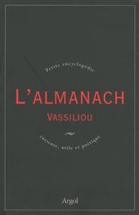 Véronique Vassiliou - L'Almanach Vassiliou - Petite encyclopédie curieuse, utile et poétique.