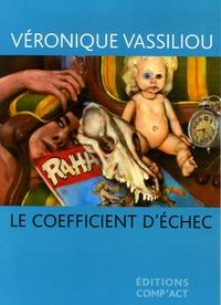 Véronique Vassiliou - Le coefficient d'échec.