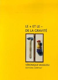Véronique Vassiliou - Le + et le - de la gravité.