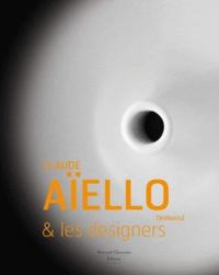 Véronique Vercheval - Claude Aïello & les designers.
