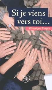 Véronique Verger - Si je viens vers toi....