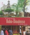 Véronique Vernette et Arnaud Rodamel - Bobo, Dioulasso - Je raconte ma ville.
