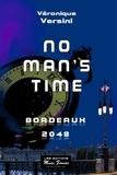 Véronique Versini - No man's time - Bordeaux 2048.