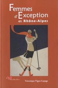 Véronique Vigne-Lepage - Femmes d'exception en Rhône-Alpes.