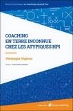 Véronique Vigreux - Coaching en terre inconnue - Chez les atypiques HPI.