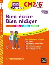 Ebook para psp télécharger Bien écrire, bien rédiger CM2/6e 9782401072930