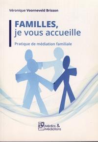 Véronique Voorneveld-Brisson - Familles, je vous accueille - Pratique de médiation familiale.