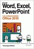 Véronique Warion - Word, Excel, PowerPoint 2010 - Les indispensables Office 2010.