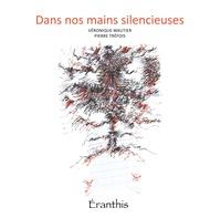 Véronique Wautier et Pierre Tréfois - Dans nos mains silencieuses.