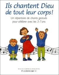 Véronique Westerloppe - Ils chantent Dieu de tout leur corps ! Un répertoire de chants gestués pour célébrer avec les 3-7 ans.