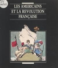 Véronique Wiesinger et  Musée du nouveau monde - Les Américains et la Révolution française - Musée du Nouveau monde, La Rochelle, 14 avril-20 juin 1989 ; Musée national de la coopération franco-américaine, Blérancourt, 7 juillet-29 septembre 1989.