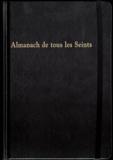Véronique Willemin - Almanach de tous les Seints - Almanach perpétuel.