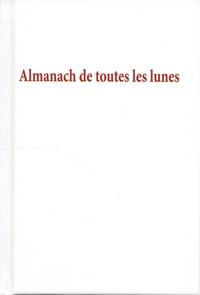 Véronique Willemin - Almanach de toutes les lunes - Almanach perpétuel.