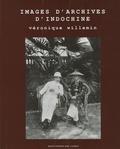 Véronique Willemin - Images d'archives d'Indochine.