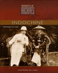 Véronique Willemin - Indochine.