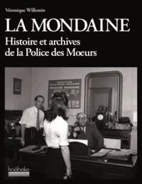Véronique Willemin - La mondaine - Histoire et archives de la Police des Moeurs.