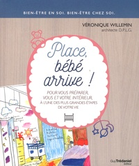 Véronique Willemin - Place, bébé arrive !.